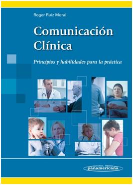 Comunicación Clínica. Principios y Habilidades para la Práctica